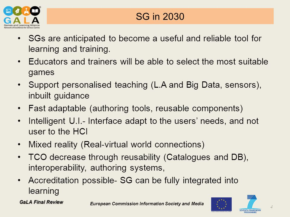 GaLA Final Review European Commission Information Society and Media SG in 2030 SGs are anticipated to become a useful and reliable tool for learning a