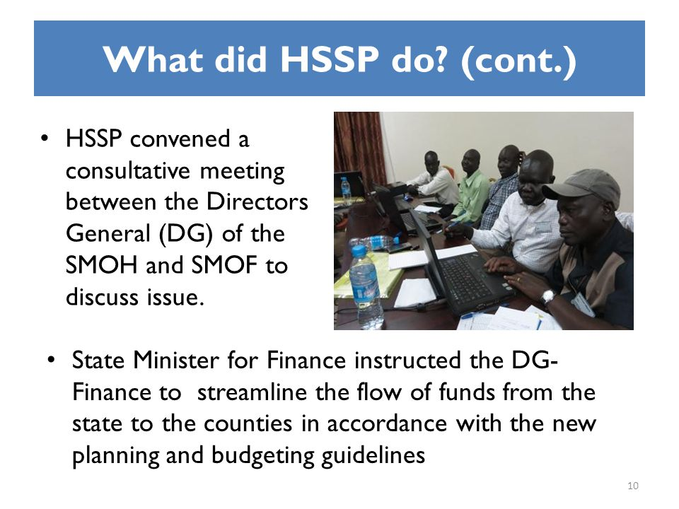 What did HSSP do? (cont.) HSSP convened a consultative meeting between the Directors General (DG) of the SMOH and SMOF to discuss issue. State Ministe
