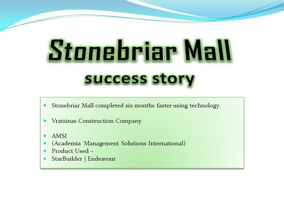 Stonebriar Mall completed six months faster using technology.