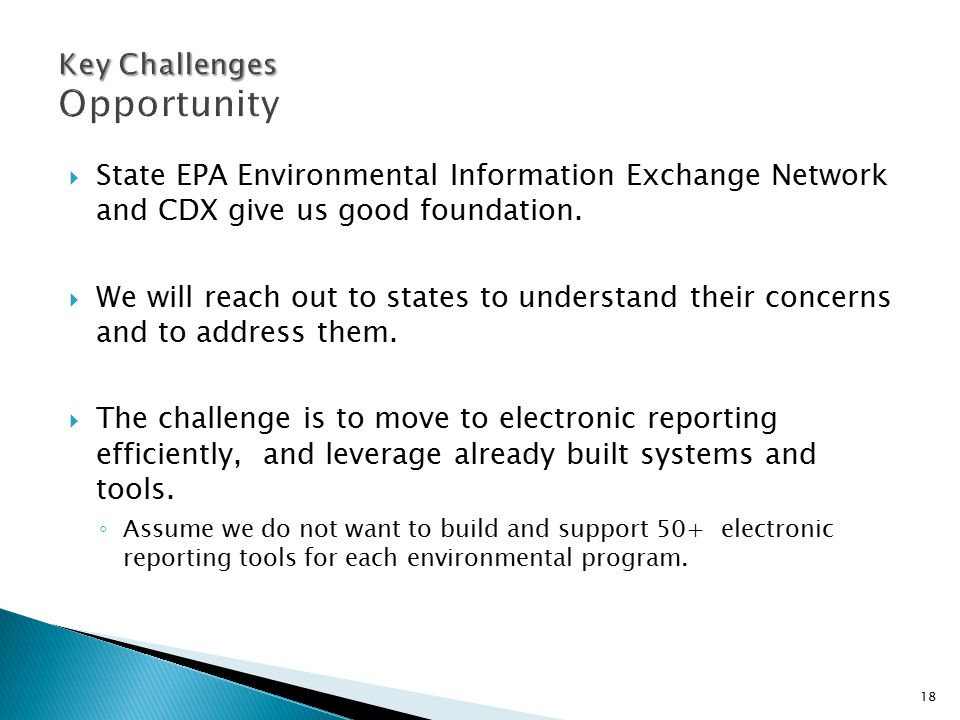 18  State EPA Environmental Information Exchange Network and CDX give us good foundation.  We will reach out to states to understand their concerns