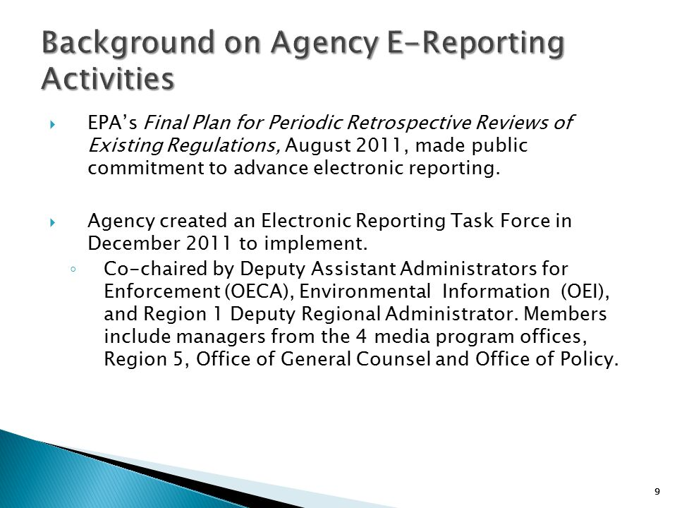 9  EPA's Final Plan for Periodic Retrospective Reviews of Existing Regulations, August 2011, made public commitment to advance electronic reporting.