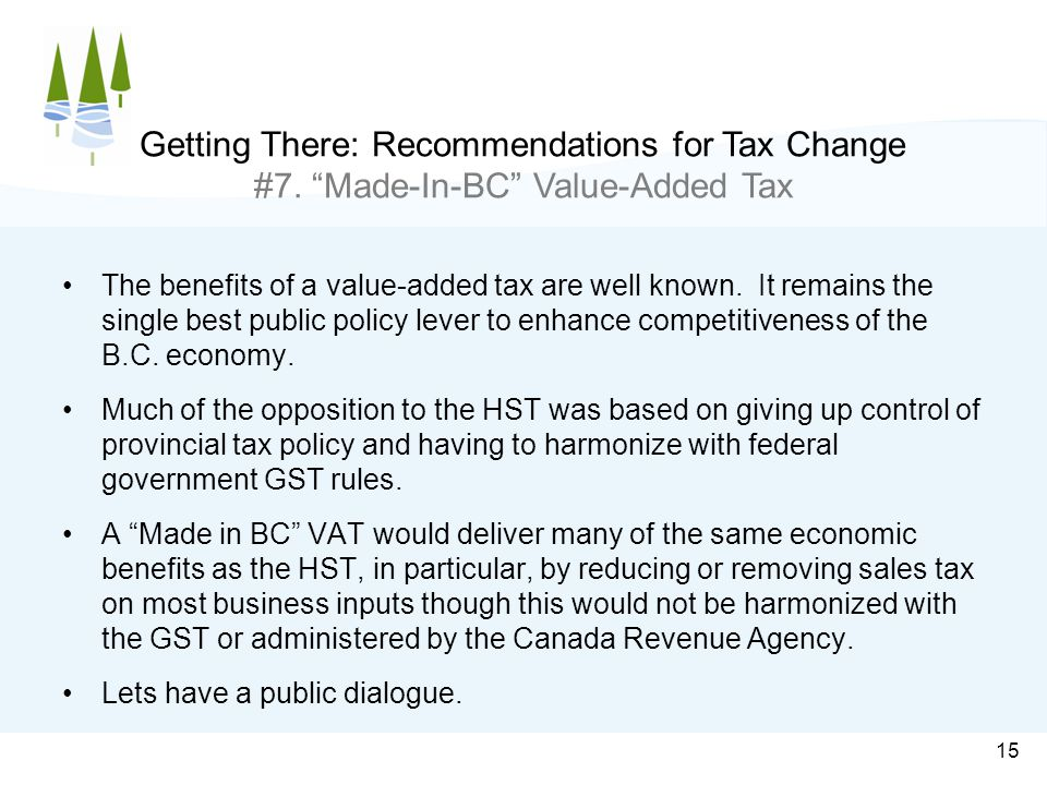 The benefits of a value-added tax are well known.