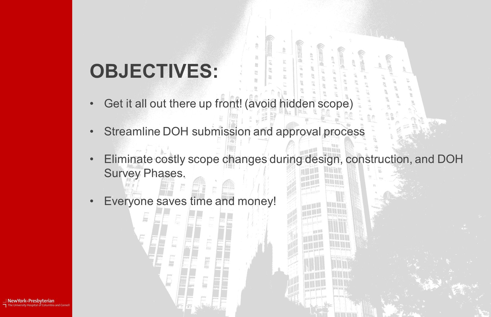 OBJECTIVES: Get it all out there up front.