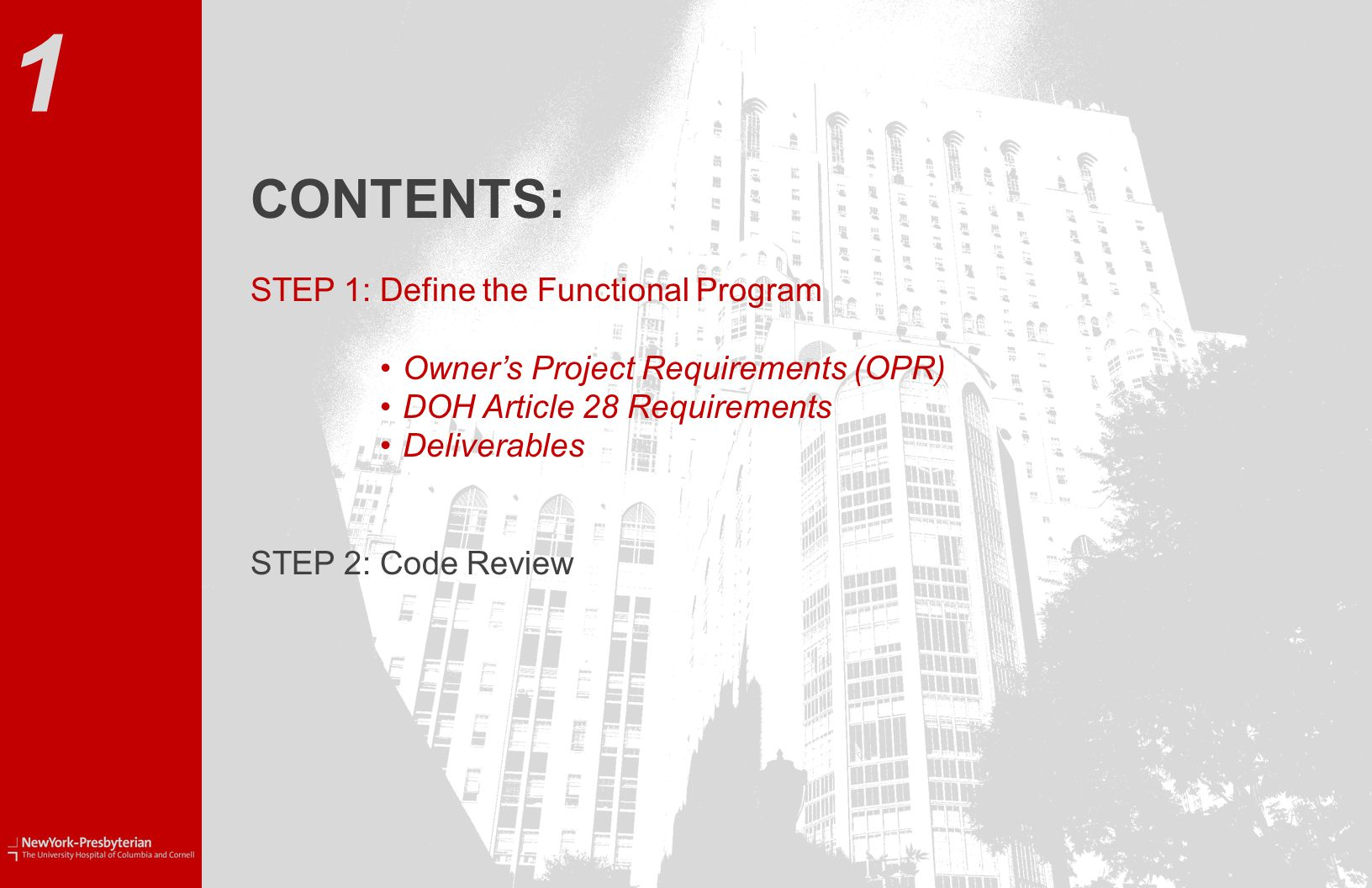 CONTENTS: STEP 1:Define the Functional Program Owner's Project Requirements (OPR) DOH Article 28 Requirements Deliverables STEP 2:Code Review 1