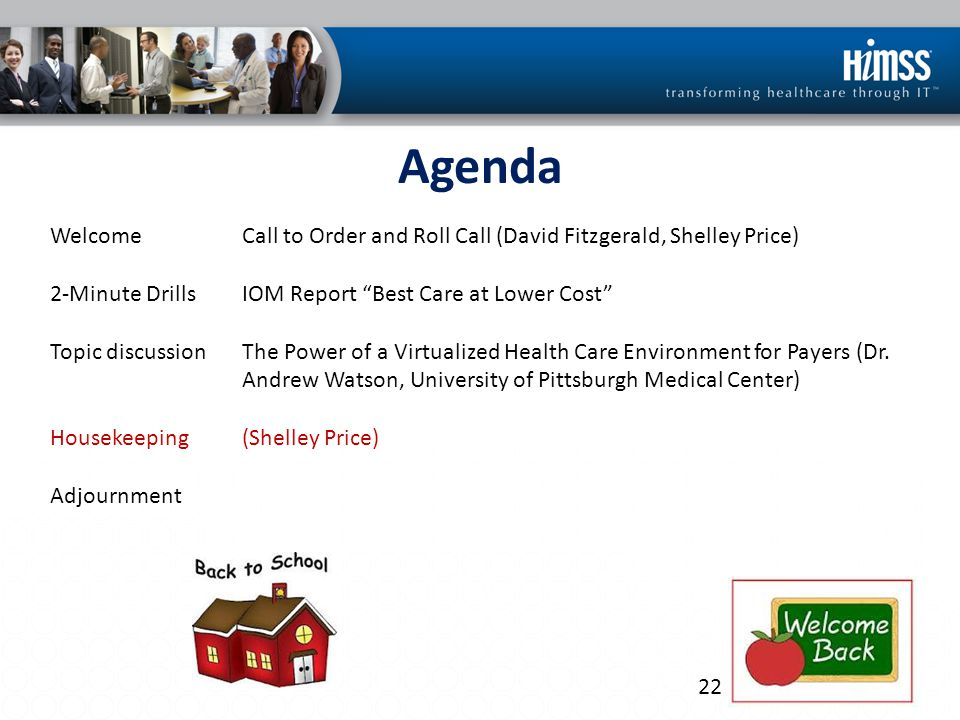 """Agenda WelcomeCall to Order and Roll Call (David Fitzgerald, Shelley Price) 2-Minute DrillsIOM Report """"Best Care at Lower Cost"""" Topic discussionThe Po"""