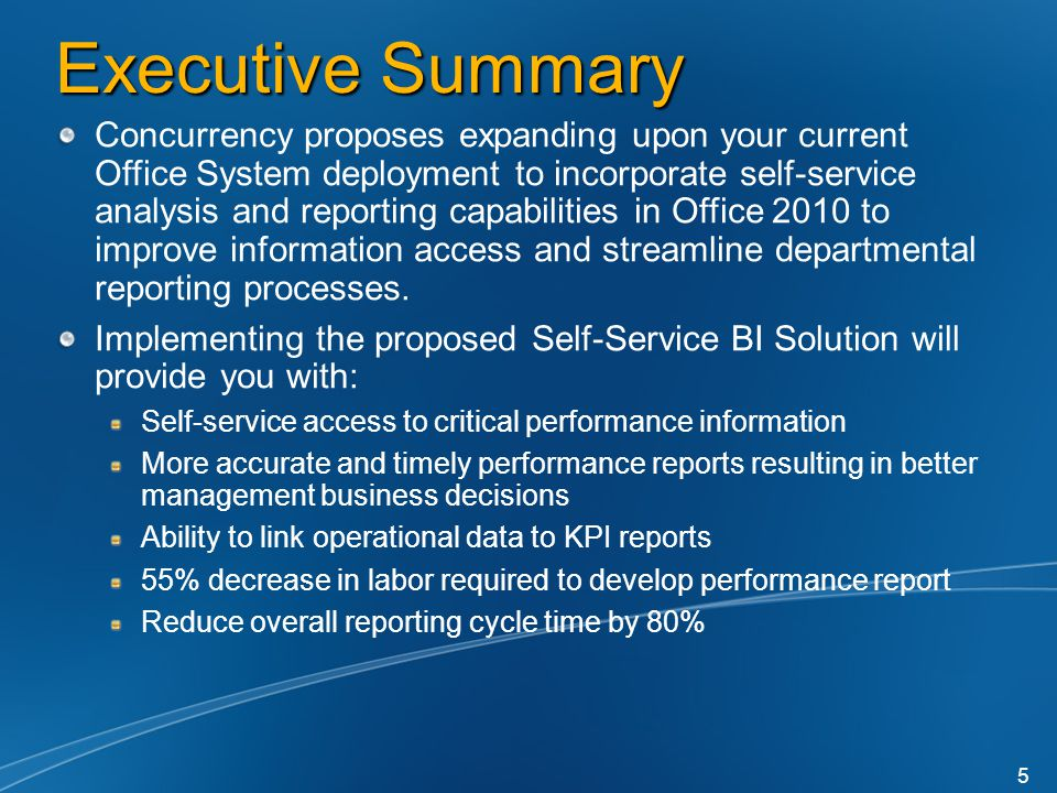 Executive Summary Concurrency proposes expanding upon your current Office System deployment to incorporate self-service analysis and reporting capabilities in Office 2010 to improve information access and streamline departmental reporting processes.