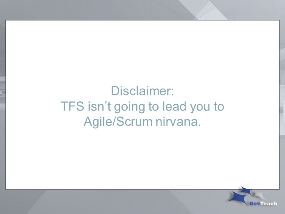 Disclaimer: TFS isn't going to lead you to Agile/Scrum nirvana.