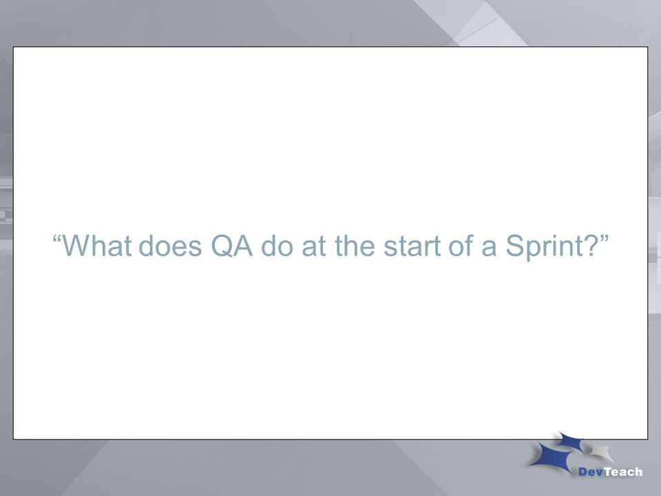 What does QA do at the start of a Sprint