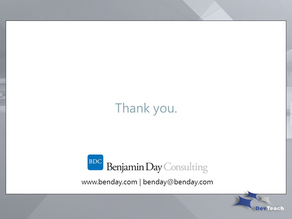 Thank you. www.benday.com | benday@benday.com