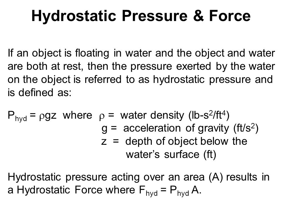If an object is floating in water and the object and water are both at rest, then the pressure exerted by the water on the object is referred to as hy
