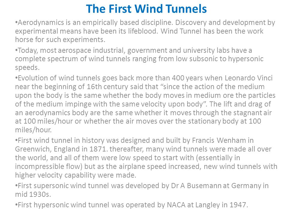 The First Wind Tunnels Aerodynamics is an empirically based discipline.