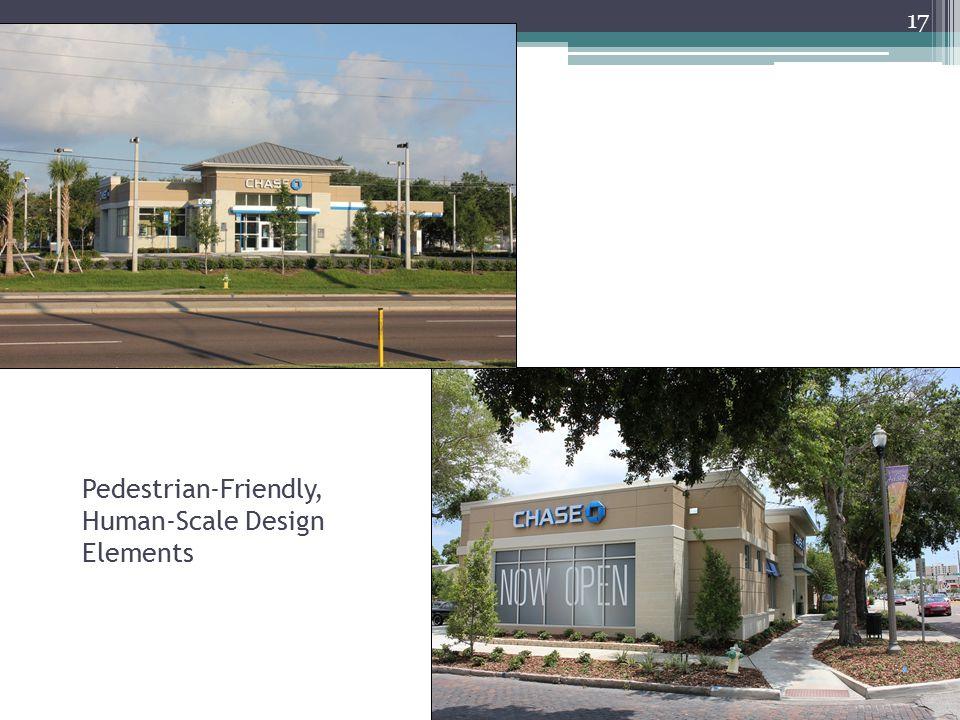 Pedestrian-Friendly, Human-Scale Design Elements 17