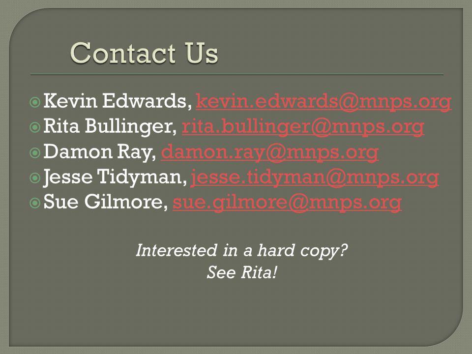  Kevin Edwards, kevin.edwards@mnps.orgkevin.edwards@mnps.org  Rita Bullinger, rita.bullinger@mnps.orgrita.bullinger@mnps.org  Damon Ray, damon.ray@