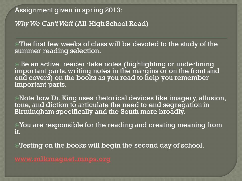 Assignment given in spring 2013: Why We Can't Wait (All-High School Read)  The first few weeks of class will be devoted to the study of the summer re