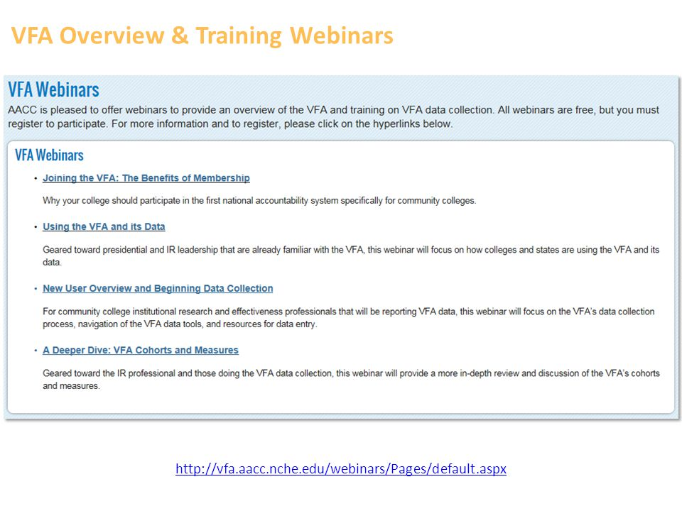 VFA Overview & Training Webinars http://vfa.aacc.nche.edu/webinars/Pages/default.aspx