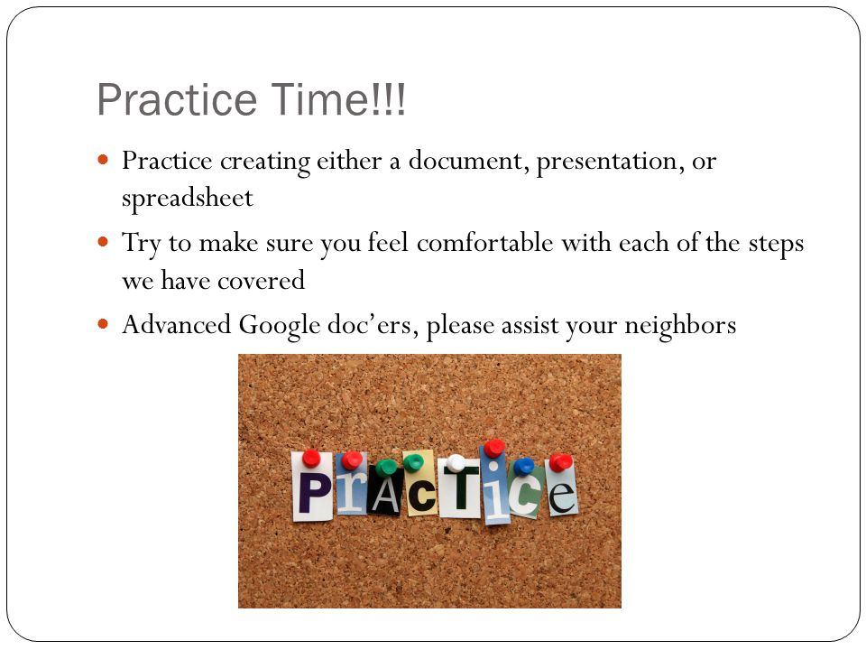TPWBAT Identify the capabilities of Google Drive Navigate the homepage of Google Drive Create Google Docs including Documents, forms, and more.