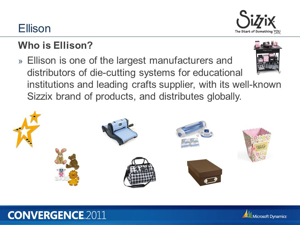 Ellison » Ellison is one of the largest manufacturers and distributors of die-cutting systems for educational institutions and leading crafts supplier, with its well-known Sizzix brand of products, and distributes globally.