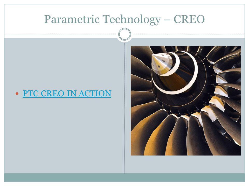 Parametric Technology – CREO PTC CREO IN ACTION
