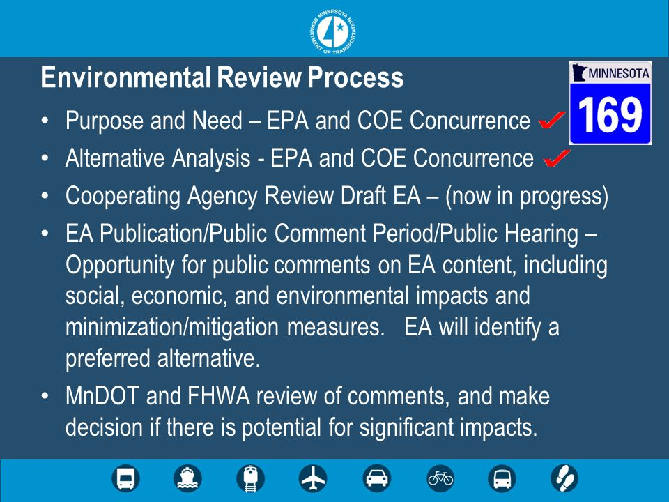Purpose and Need – EPA and COE Concurrence Alternative Analysis - EPA and COE Concurrence Cooperating Agency Review Draft EA – (now in progress) EA Publication/Public Comment Period/Public Hearing – Opportunity for public comments on EA content, including social, economic, and environmental impacts and minimization/mitigation measures.