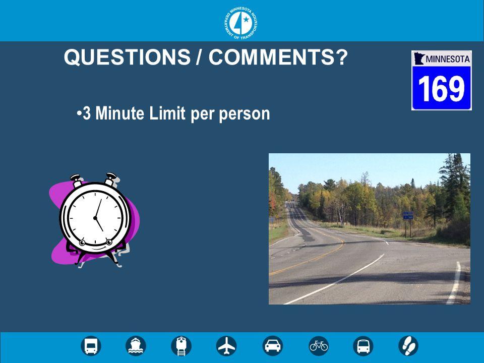 QUESTIONS / COMMENTS 3 Minute Limit per person