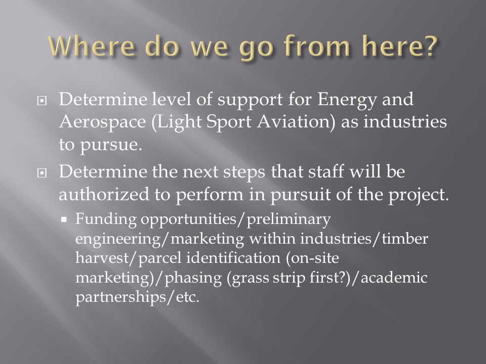  Determine level of support for Energy and Aerospace (Light Sport Aviation) as industries to pursue.