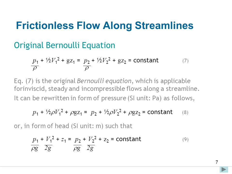 Faculty of Engineering and Technical Studies 7 Original Bernoulli Equation p 1 + ½ V 1 2 + gz 1 = p 2 + ½ V 2 2 + gz 2 = constant (7)  Eq. (7) is the