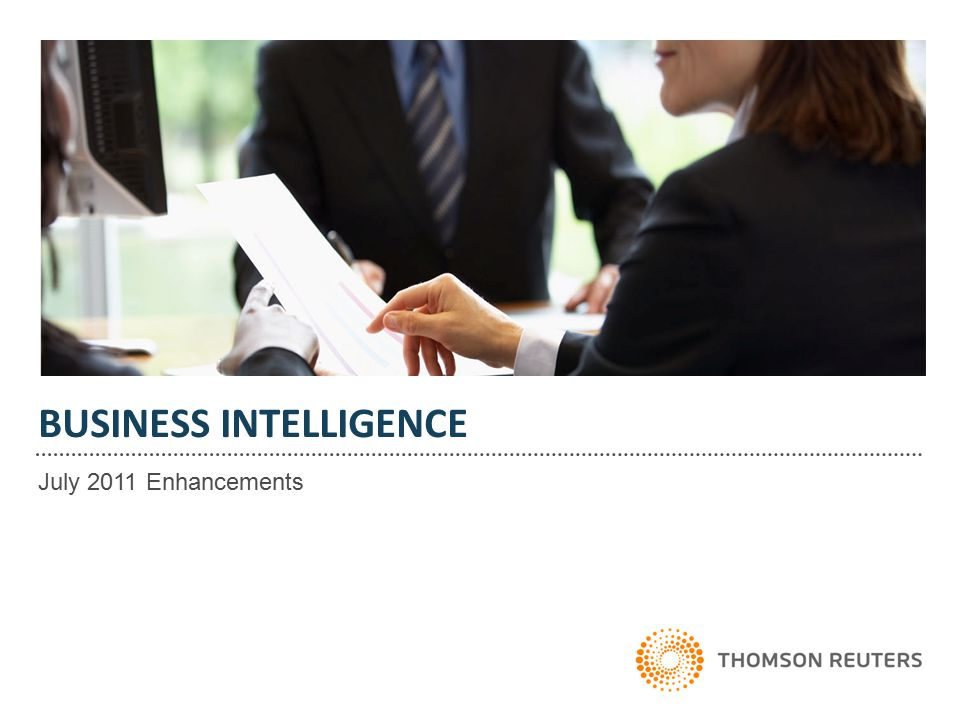 BUSINESS INTELLIGENCE July 2011 Enhancements