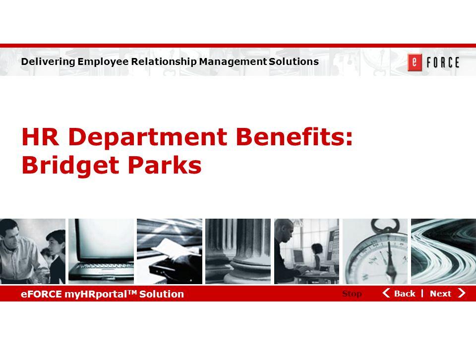 NextBack eFORCE myHRportal TM Solution Stop Delivering Employee Relationship Management Solutions HR Department Benefits: Bridget Parks