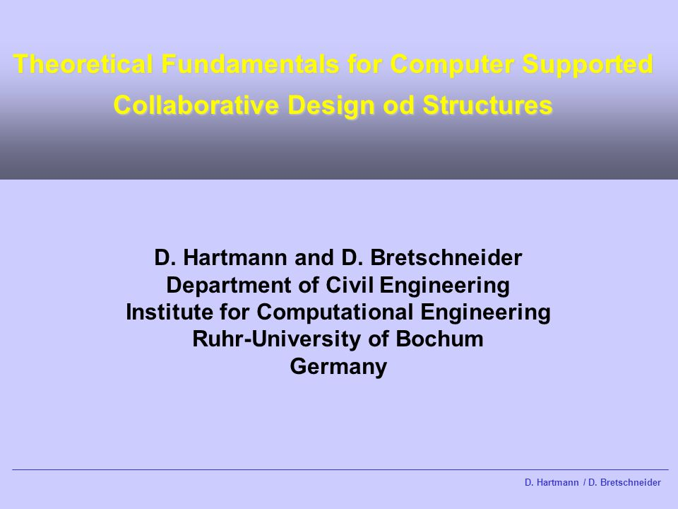 Theoretical Fundamentals for Computer Supported Collaborative Design od Structures D.