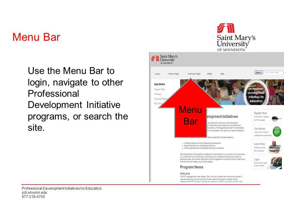 Professional Development Initiatives for Educators pdi.smumn.edu 877-218-4755 Menu Bar Use the Menu Bar to login, navigate to other Professional Development Initiative programs, or search the site.