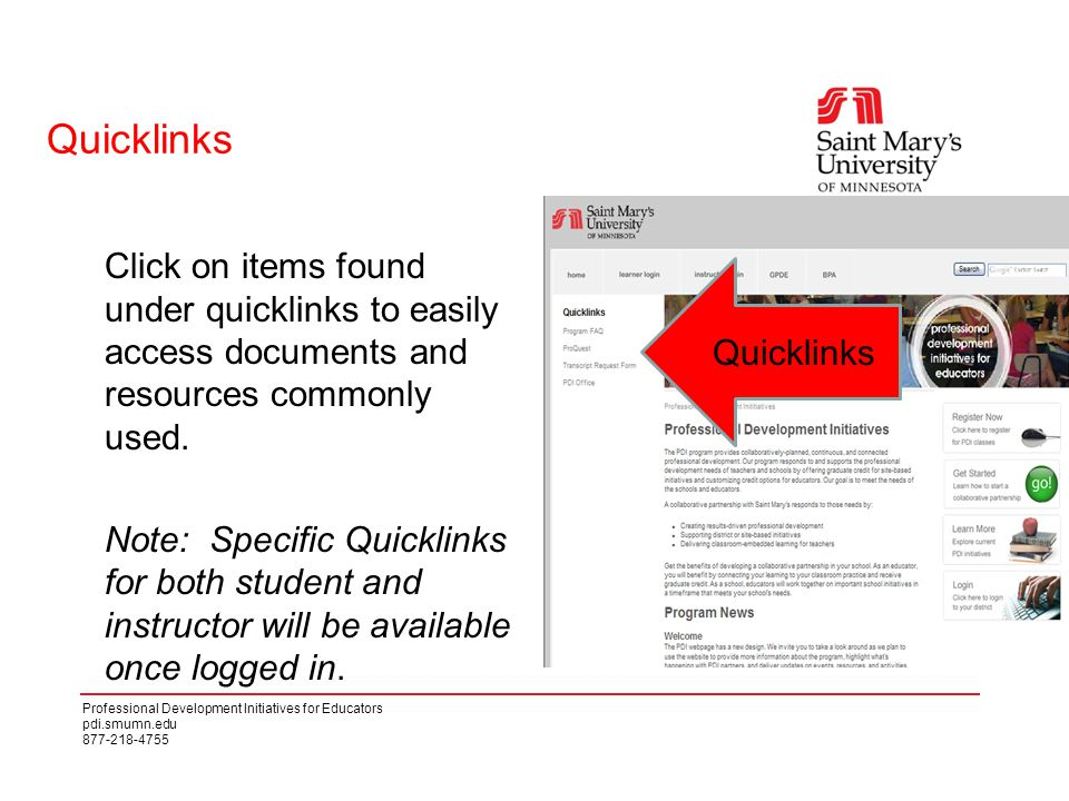 Professional Development Initiatives for Educators pdi.smumn.edu 877-218-4755 Quicklinks Click on items found under quicklinks to easily access documents and resources commonly used.