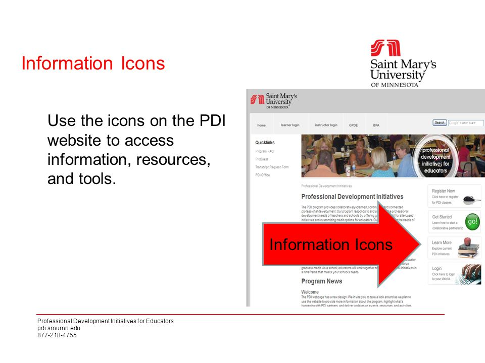 Professional Development Initiatives for Educators pdi.smumn.edu 877-218-4755 Information Icons Use the icons on the PDI website to access information, resources, and tools.