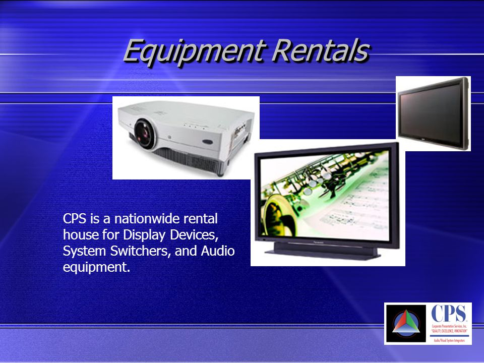 Equipment Rentals CPS is a nationwide rental house for Display Devices, System Switchers, and Audio equipment.