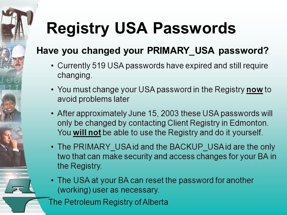 The Petroleum Registry of Alberta Registry USA Passwords Have you changed your PRIMARY_USA password.
