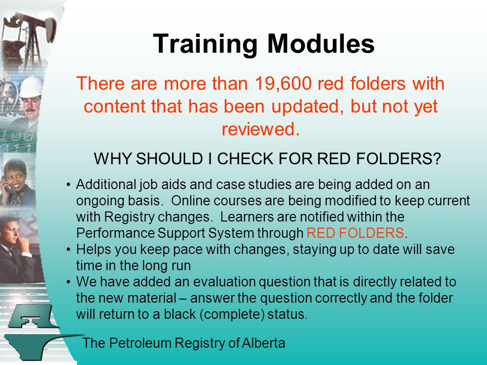 The Petroleum Registry of Alberta Training Modules There are more than 19,600 red folders with content that has been updated, but not yet reviewed.