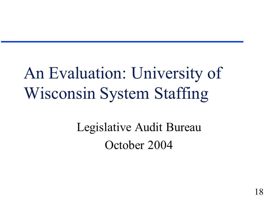 18 An Evaluation: University of Wisconsin System Staffing Legislative Audit Bureau October 2004