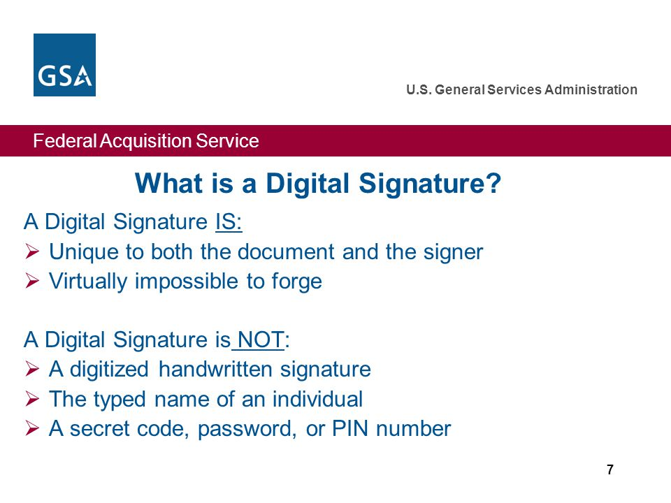 Federal Acquisition Service U.S. General Services Administration 7 What is a Digital Signature.