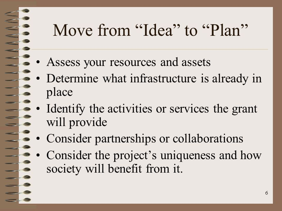 5 Focus the Idea What is the anticipated project outcome.