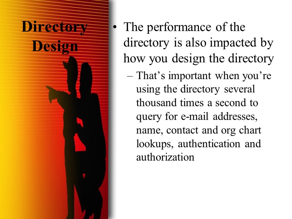  HVL/Nulli Secundus 2001 Directory Design The performance of the directory is also impacted by how you design the directory –That's important when yo