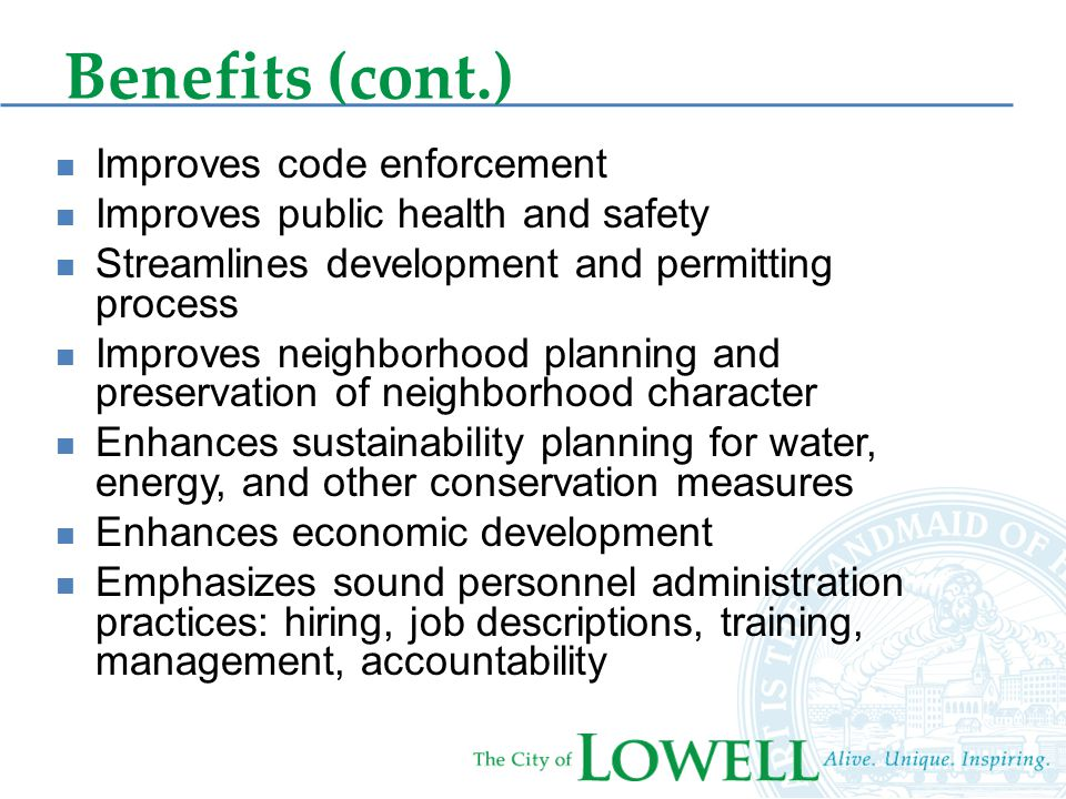 Improves code enforcement Improves public health and safety Streamlines development and permitting process Improves neighborhood planning and preservation of neighborhood character Enhances sustainability planning for water, energy, and other conservation measures Enhances economic development Emphasizes sound personnel administration practices: hiring, job descriptions, training, management, accountability