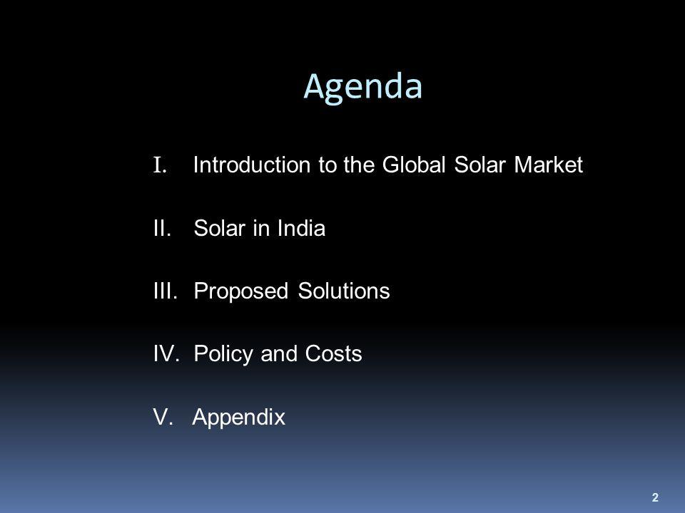 2 Agenda I. Introduction to the Global Solar Market II.