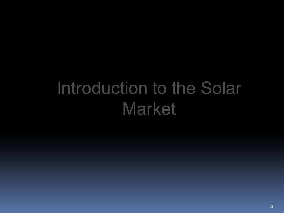 3 Introduction to the Solar Market