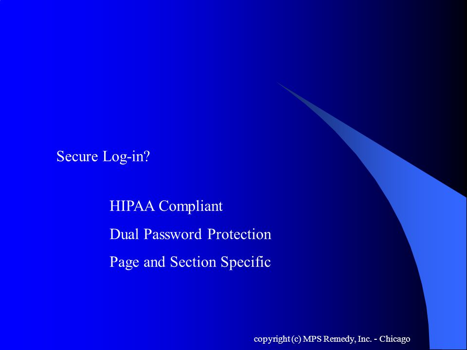copyright (c) MPS Remedy, Inc. - Chicago Secure Log-in.