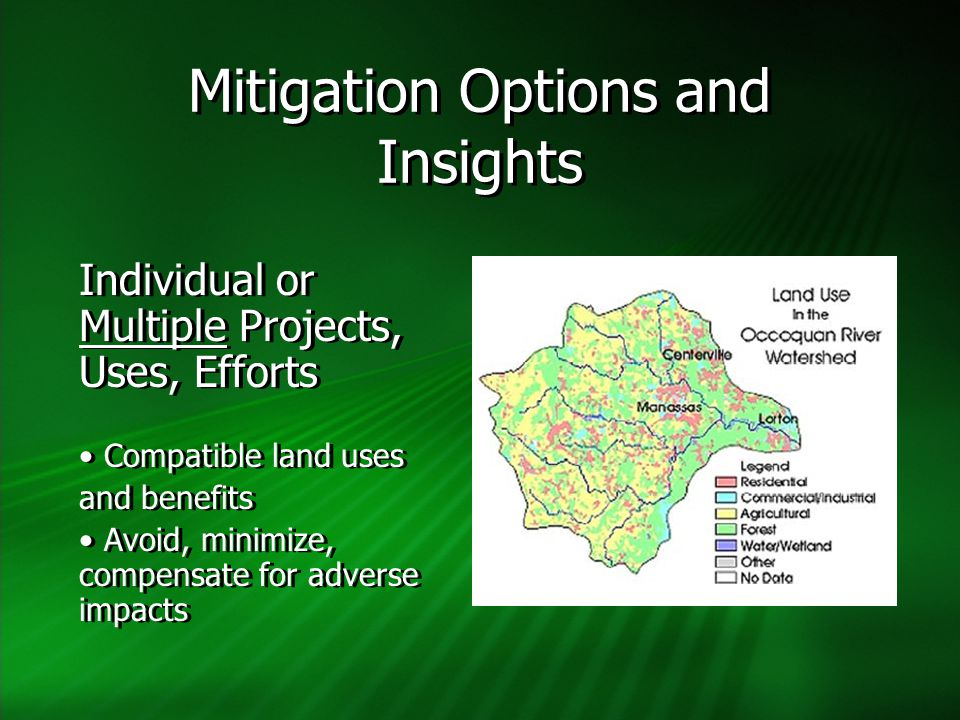 Mitigation Options and Insights Individual or Multiple Projects, Uses, Efforts Compatible land uses and benefits Avoid, minimize, compensate for adver
