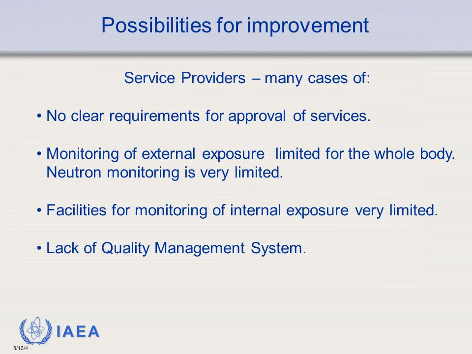 IAEA 8/16/4 Service Providers – many cases of: No clear requirements for approval of services.