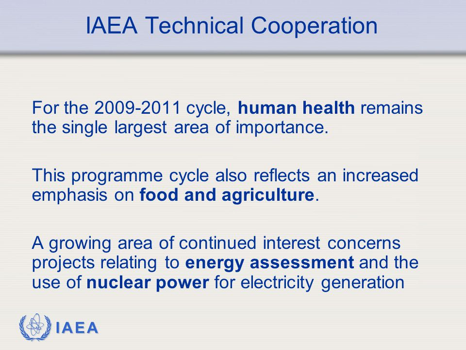 IAEA For the 2009-2011 cycle, human health remains the single largest area of importance.