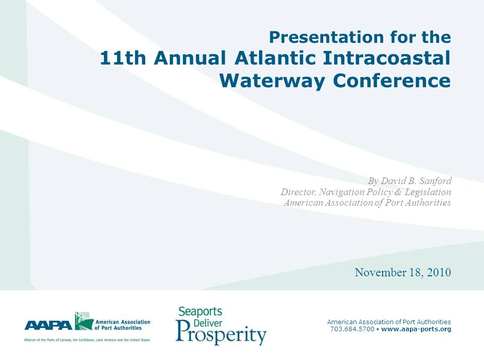 1 Presentation for the 11th Annual Atlantic Intracoastal Waterway Conference By David B.