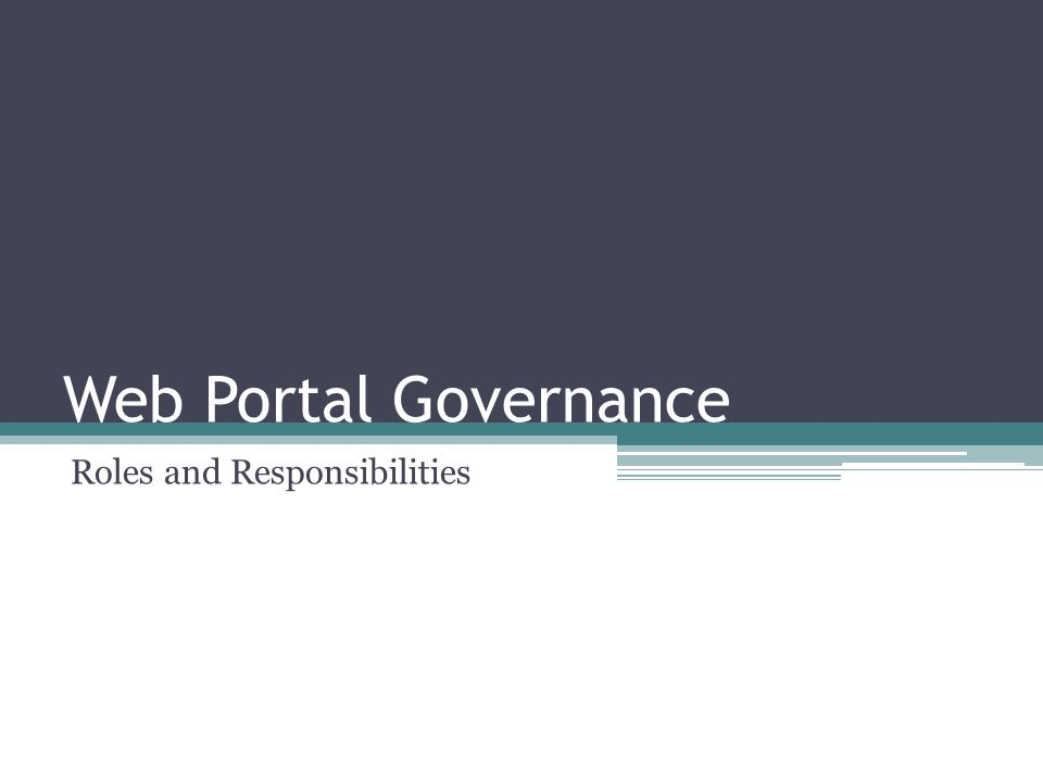 Web Portal Governance Roles and Responsibilities