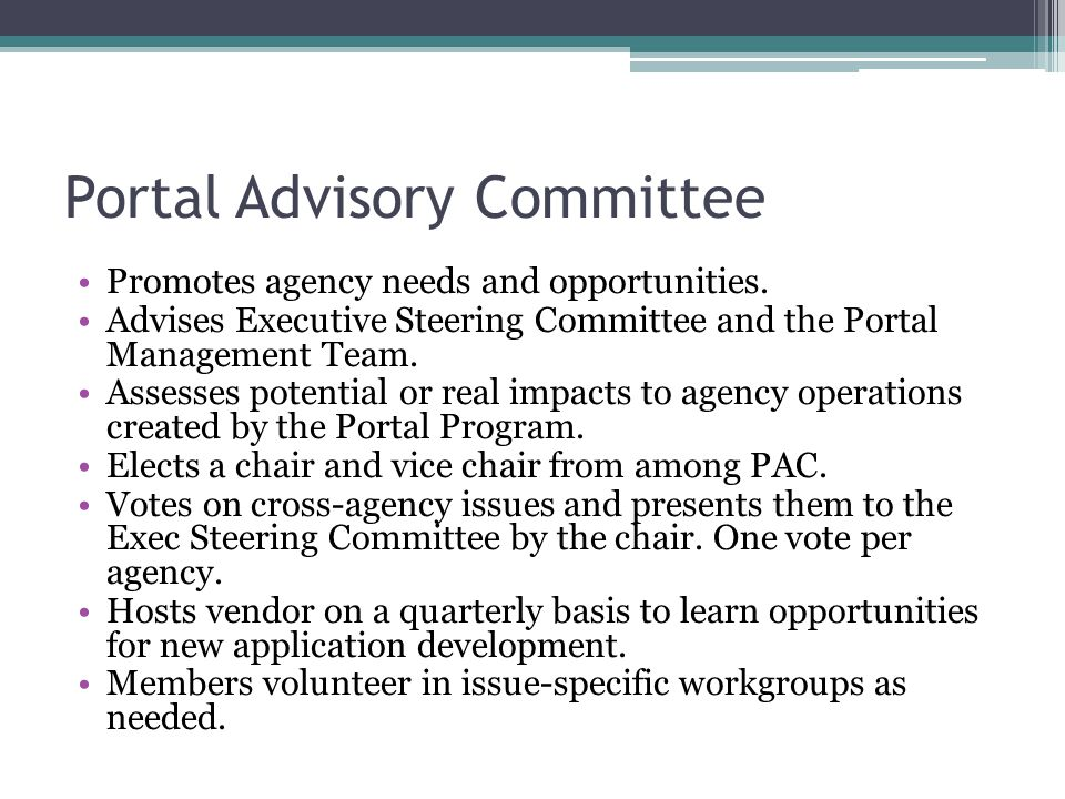 Portal Advisory Committee Promotes agency needs and opportunities.