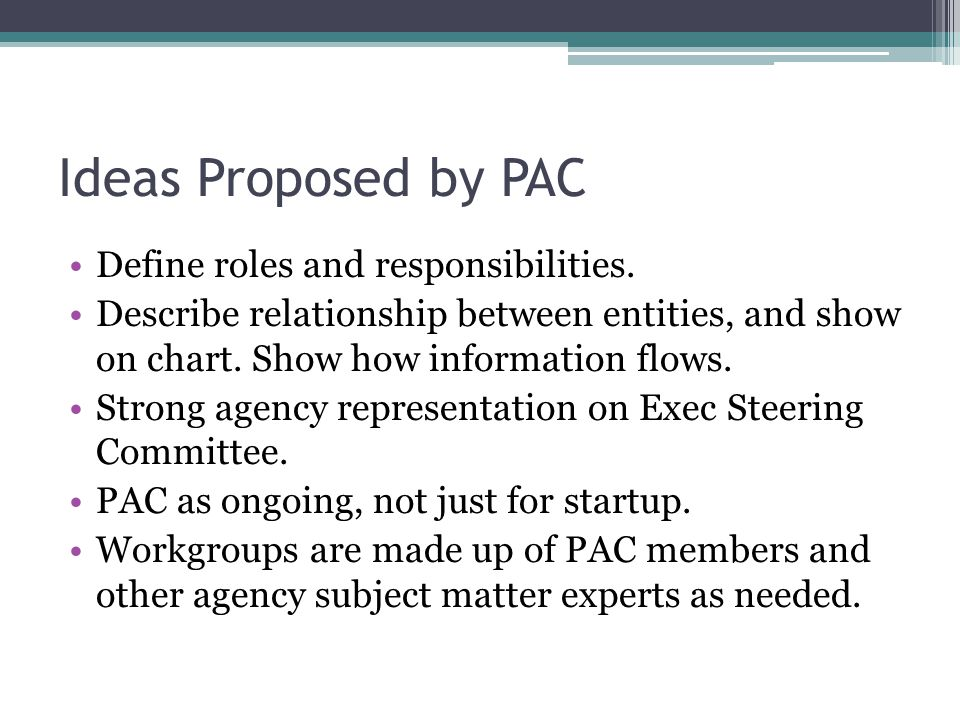 Ideas Proposed by PAC Define roles and responsibilities.